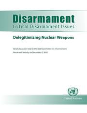 Disarmament: Critical Disarmament Issues - Delegitimizing Nuclear Weapons