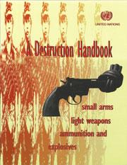A Destruction Handbook - small arms, light weapons, ammunition and explosives