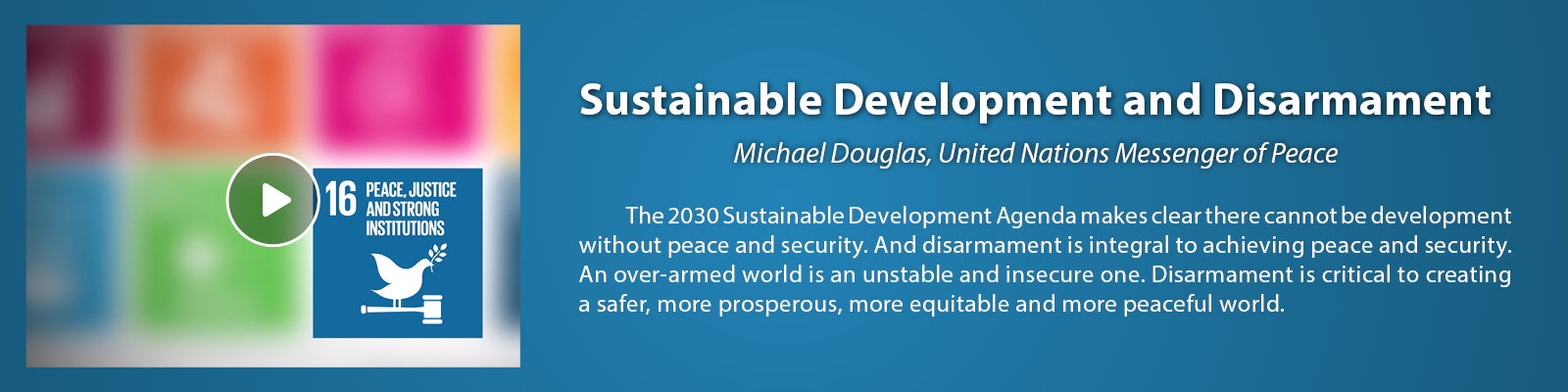 The 2030 Sustainable Development Agenda makes clear there cannot be development without peace and security. And disarmament is integral to achieving peace and security. An over-armed world is an unstable and insecure one. Disarmament is critical to creating a safer, more prosperous, more equitable and more peaceful world.