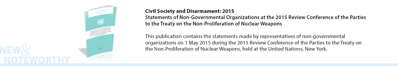 This publication contains the statements made by representatives of non-governmental organizations on 1 May 2015 during the 2015 Review Conference of the Parties to the Treaty on the Non-Proliferation of Nuclear Weapons, held at the United Nations, New York.