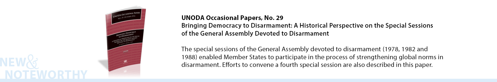 This paper provides historical background on the special sessions of the General Assembly devoted to disarmament (1978, 1982 and 1988) and discusses efforts to convene a fourth special session.