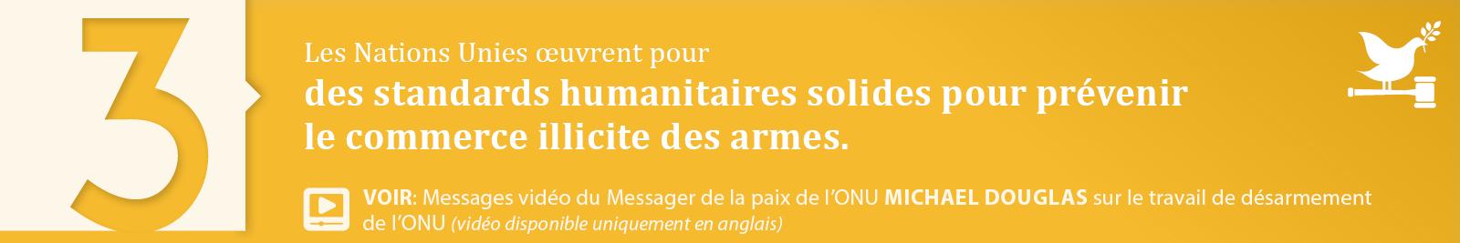 3.Des standards humanitaires solides pour prévenir le commerce illicite des armes.
