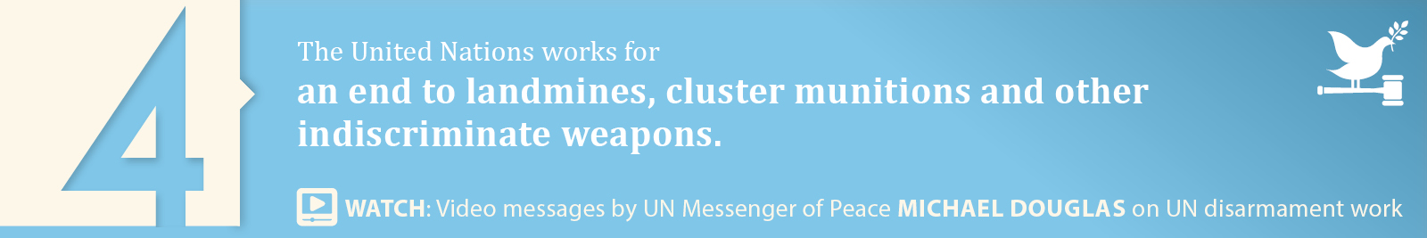 4.	An end to landmines, cluster munitions and other indiscriminate weapons.
