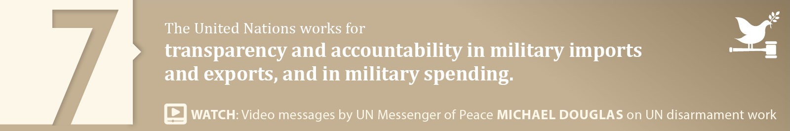 7.	Transparency and accountability in military imports and exports, and in military spending.