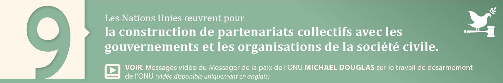 9. La construction de partenariats collectifs avec les gouvernements et les organisations de la société civile.