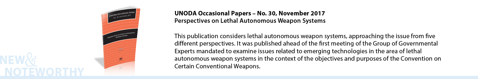 This publication considers lethal autonomous weapon systems, approaching the issue from five different perspectives. It has been published ahead of the first meeting of the Group of Governmental Experts of the High Contracting Parties to the Convention on Certain Conventional Weapons mandated to examine issues related to emerging technologies in the area of lethal autonomous weapon systems in the context of the objectives and purposes of the Convention.