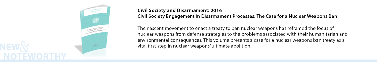 The nascent movement to enact a treaty to ban nuclear weapons has reframed the focus of nuclear weapons from defense strategies to the problems associated with their humanitarian and environmental consequences. This volume of Civil Society Engagement in Disarmament Processes presents a case for a nuclear weapons ban treaty as a vital first step in nuclear weapons' ultimate abolition.