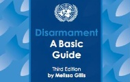 3rd Edition of Disarmament: A Basic Guide is Available Online. New Foreword by UN Messenger of Peace Michael Douglas