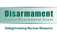 Critical Issues in Disarmament 2011: Delegitimizing Nuclear Weapons
