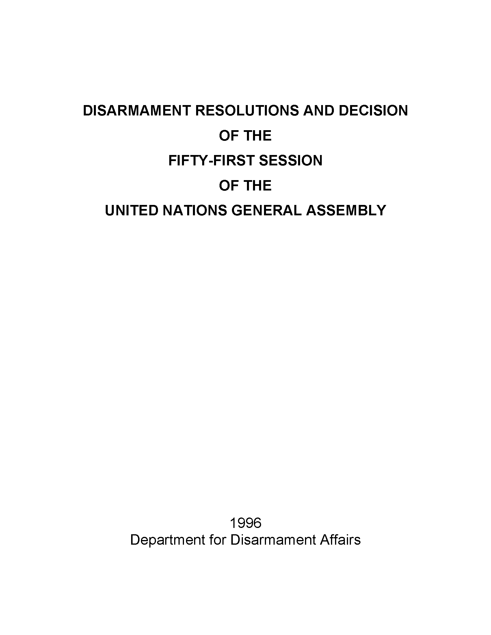 Disarmament Resolutions and Decisions of the Fifty-first Session of the United Nations General Assembly, 1996