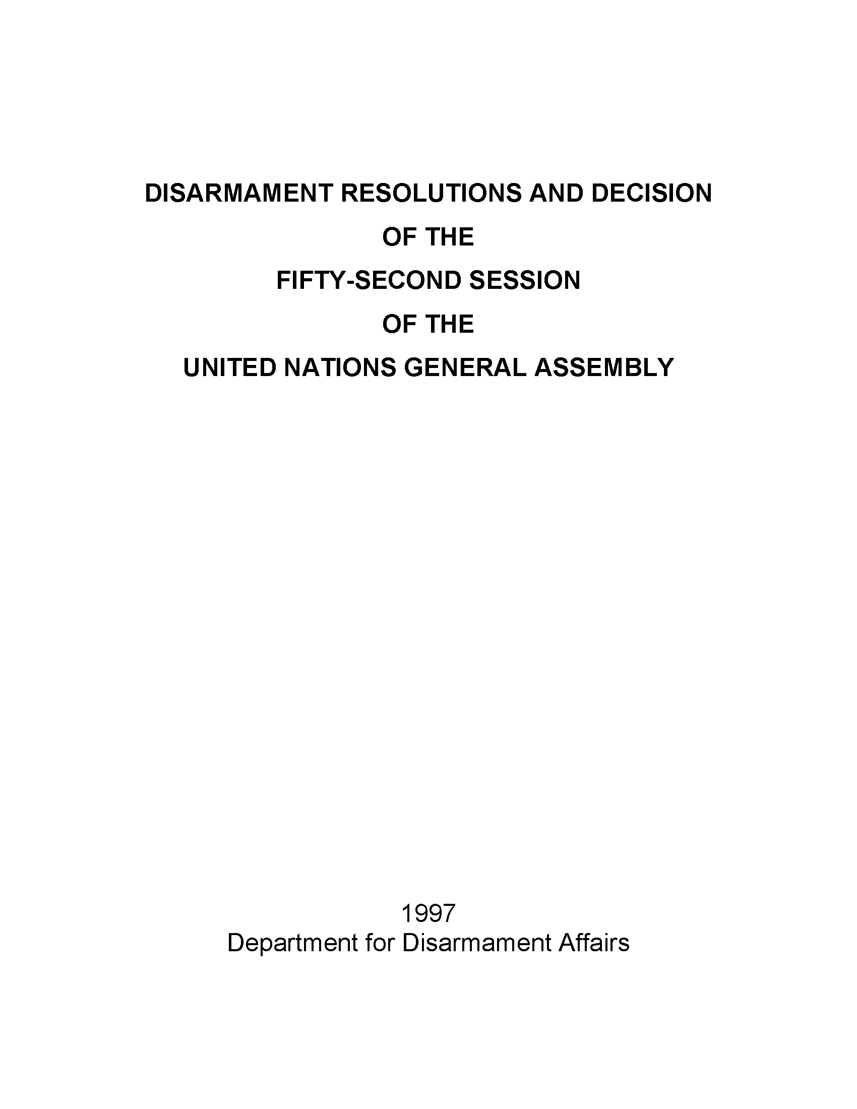 Disarmament Resolutions and Decisions of the Fifty-second Session of the United Nations General Assembly, 1997